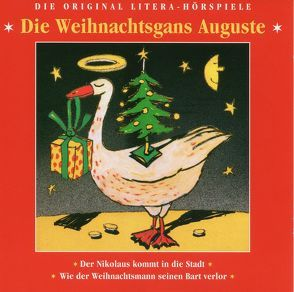 Die Weihnachtsgans Auguste von Hase,  Annemarie, Mack,  Theo, Ruge,  Antje, Wolf,  Friedrich