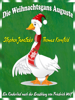 Die Weihnachtsgans Auguste von Janetzko,  Stephen, Kornfeld,  Thomas