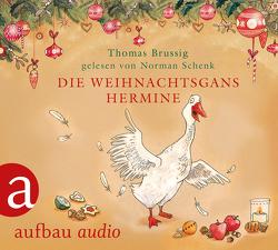 Die Weihnachtsgans Hermine von Brussig,  Thomas, Schenk,  Norman