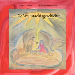 Die Weihnachtsgeschichte von Flora C.,  Maaß, Legnowska,  Katharina