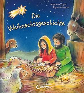 Die Weihnachtsgeschichte von Altegoer,  Regine, von Vogel,  Maja