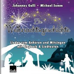 Die Weihnachtsgeschichte von Galli,  Johannes, Summ,  Michael