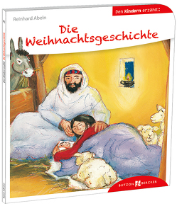 Die Weihnachtsgeschichte den Kindern erzählt von Abeln,  Reinhard, Leson,  Astrid