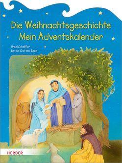 Die Weihnachtsgeschichte. Mein Adventskalender von Gotzen-Beek,  Betina, Scheffler,  Ursel