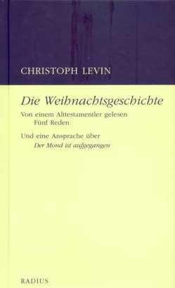 Die Weihnachtsgeschichte. Von einem Alttestamentler gelesen von Levin,  Christoph