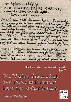 Die Weihnachtspredigt von 1571 des Damasus Dürr aus Siebenbürgen von Dogaru,  Dana