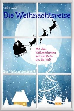 Die Weihnachtsreise – Ein Weihnachtsmärchen von Bräunling,  Elke, Janetzko,  Stephen