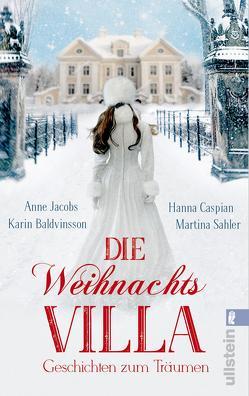Die Weihnachtsvilla von Baldvinsson,  Karin, Boese,  Monika, Caspian,  Hanna, Jacobs,  Anne, Sahler,  Martina