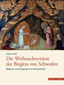 Die Weihnachtsvision der Birgitta von Schweden von Wolf,  Fabian
