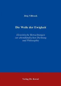 Die Weile der Ewigkeit von Villwock,  Jörg