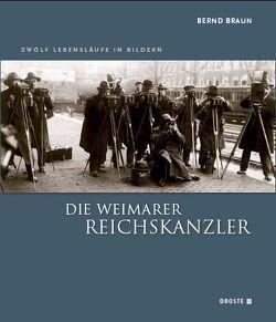 Die Weimarer Reichskanzler von Braun,  Bernd
