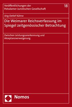 Die Weimarer Reichsverfassung im Spiegel zeitgenössischer Betrachtung von Kühne,  Jörg-Detlef