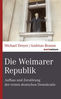 Die Weimarer Republik von Braune,  Andreas, Dreyer,  Michael