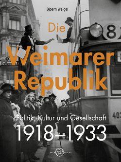 Die Weimarer Republik von Weigel,  Bjoern