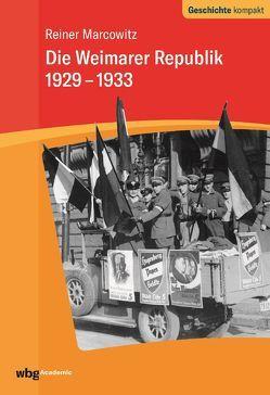 Die Weimarer Republik 1929-1933 von Marcowitz,  Reiner, Puschner,  Uwe