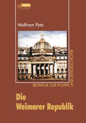 Die Weimarer Republik von Pyta,  Wolfram