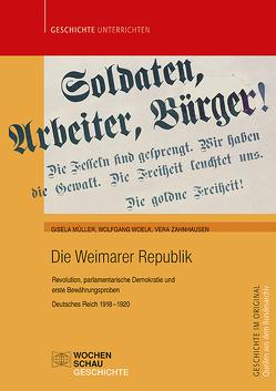 Die Weimarer Republik von Müller,  Gisela, Woelk,  Wolfgang, Zahnhausen,  Vera