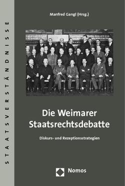 Die Weimarer Staatsrechtsdebatte von Gangl,  Manfred