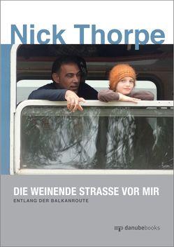 Die weinende Straße vor mir von Schmidt,  Carsten, Thorpe,  Nick