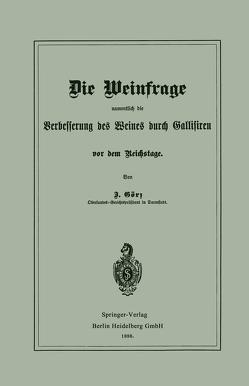 Die Weinfrage, namentlich die Verbesserung des Weines durch Gallisiren, vor dem Reichstage von Görz,  J.