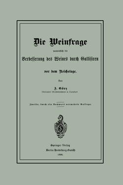 Die Weinfrage namentlich die Verbesserung des Weines durch Gallisiren vor dem Reichstage von Görz,  J.