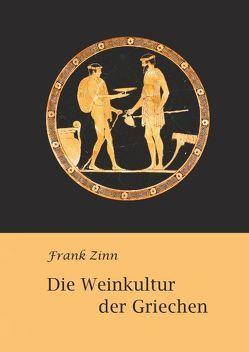 Die Weinkultur der Griechen von Zinn,  Frank