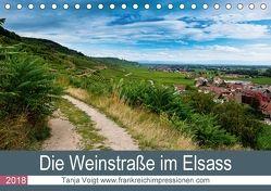 Die Weinstaße im Elsass (Tischkalender 2018 DIN A5 quer) von Voigt,  Tanja