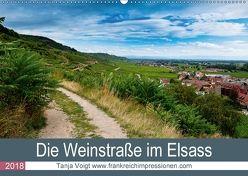 Die Weinstaße im Elsass (Wandkalender 2018 DIN A2 quer) von Voigt,  Tanja