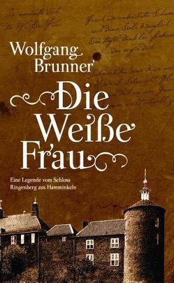 Die weiße Frau von Brunner,  Wolfgang