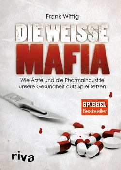 Die weiße Mafia von Wittig,  Frank