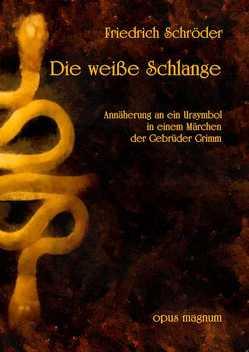 Die weiße Schlange von Schröder,  Friedrich
