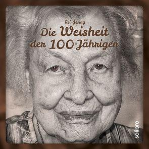Die Weisheit der 100-Jährigen von Gesing,  Rei, Kröker,  André