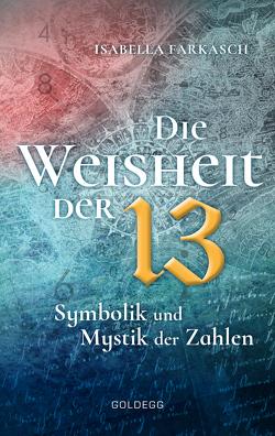 Die Weisheit der 13 von Farkasch,  Isabella