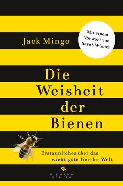 Die Weisheit der Bienen von Liebl,  Elisabeth, Mingo,  Jack