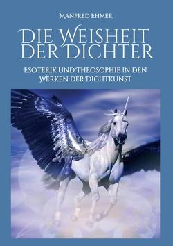 Die Weisheit der Dichter von Ehmer,  Manfred
