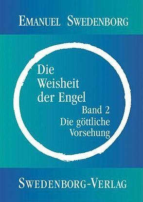 Die Weisheit der Engel – die göttliche Vorsehung von Horn,  Friedemann, Swedenborg,  Emanuel