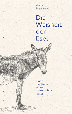 Die Weisheit der Esel von Englisch Bischoff,  Ursula, Merrifield,  Andy