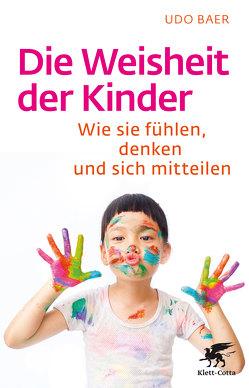Die Weisheit der Kinder von Baer,  Udo