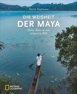 Die Weisheit der Maya von Engelmann,  Martin