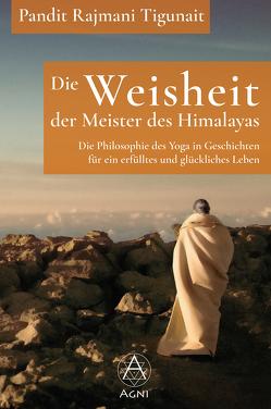 Die Weisheit der Meister des Himalayas von Nickel,  Michael, Petryszak,  Aradhana, Rama,  Swami, Tigunait,  Pandit Rajmani