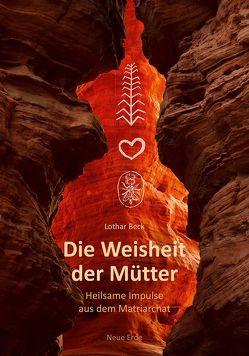Die Weisheit der Mütter von Beck,  Lothar