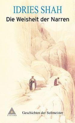 Die Weisheit der Narren von Frembgen,  Jürgen W, Gromer,  Ute, Shah,  Idries
