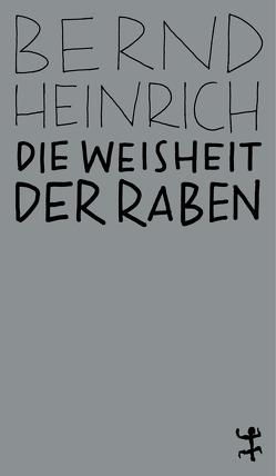 Die Weisheit der Raben von Heinrich,  Bernd, Kober,  Hainer