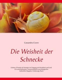 Die Weisheit der Schnecke von Cicero,  Cassandra