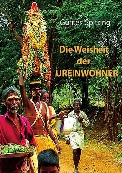Die Weisheit der Ureinwohner von Spitzing,  Günter