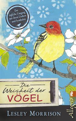 Die Weisheit der Vögel von Benestante,  Vincenzo, Morrison,  Lesley, Trooger,  Sabina