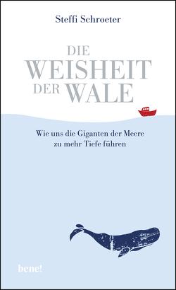 Die Weisheit der Wale von Schroeter,  Steffi