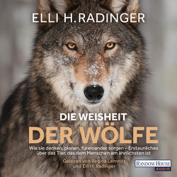 Die Weisheit der Wölfe von Lemnitz,  Regina, Radinger,  Elli H.
