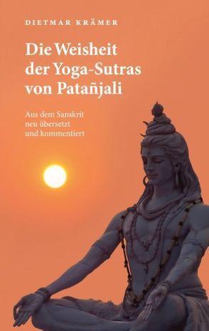 Die Weisheit der Yoga-Sutras von Patañjali von Krämer,  Dietmar