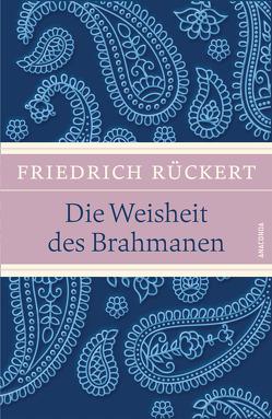 Die Weisheit des Brahmanen von Rückert,  Friedrich